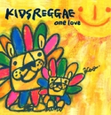 KIDS REGGAE One Love/KIDS REGGAE