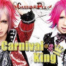 Carnival King/Called≠Plan