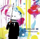 equal/THE OPENING CLOUD