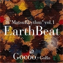 「Earth Beat」MatsuRhythm vol.1/Gocoo + GoRo