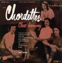 THE CHORDETTES CLOSE HARMONY+10/THE CHORDETTES