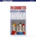 THE CHORDETTES NEVER ON SUNDAY+15/THE CHORDETTES