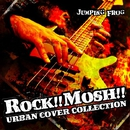 ROCK!!MOSH!! -URBAN COVER COLLECTION-/Jumping Frog
