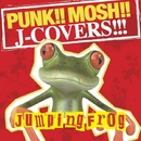PUNK!!MOSH!!J-COVERS!!!/Jumping Frog