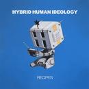 RECIPES/HYBRID HUMAN IDEOLOGY