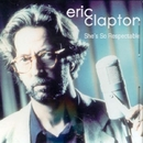 She's So Respectable/Eric Clapton