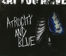 ATROCITY AND BLUE/EAT YOU ALIVE