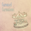 Carousel/Carnations
