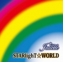 STARlighT☆WORLD/Juliette