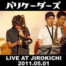 JIROKICHI LIVE 20110501/BARRICADERS