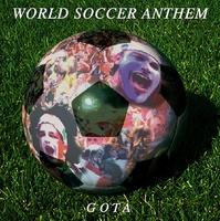 GOTA (屋敷豪太)/WORLD FOOTBALL ANTHEM