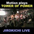JIROKICHI LIVE/Motion plays Tower of Power