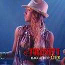 TRINITI RAGGA HOP LIVE/Triniti