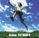 FLY HIGH!!/ALvino