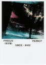 FREEZE/PIERROT