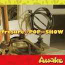 Tresure⇔POP⇔SHOW(初回限定盤)/Awake