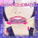 butterflies/BALANCE COATED