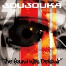 The Sound Kills Despair/JOUJOUKA