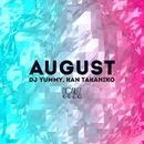 August/Dj Yummy & Kan Takahiko