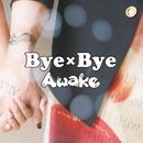 Bye×Bye(初回限定盤)DVD/Awake