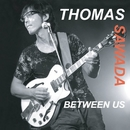 BETWEEN US/THOMAS SAWADA