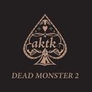 DEAD MONSTER 2/アカツキ.