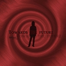 TOWARDS THE FUTURE/k0-he1