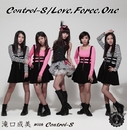 Control-S/Love.Force.One Type-A/滝口成美 with Control-S