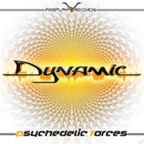 Dynamic/Psychedelic Forces