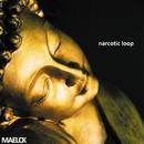 白昼夢のようなアンビエントワークス ~ narcotic loop(ナーコティックループ)/MAELCK
