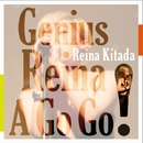 Genius Reina A Go Go!/Reina Kitada