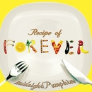"""Recipe of """"FOREVER""""/midnightPumpkin"""