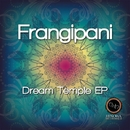 Dream Temple EP/Frangipani