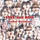 LOVE and ROLL/VooDoo Hawaiians