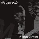The Bass Dude/深山 健太郎