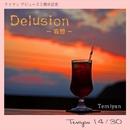 Delusion~妄想~/テミヤン