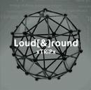 Loud[&]round[通常盤]/xTRiPx