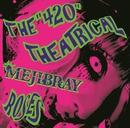 THE420THEATRICAL ROSES(初回限定盤)DVD/MEJIBRAY