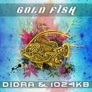Gold Fish/1024Kb vs. Didra