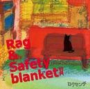 Rag & Saftey blanket/ロクセンチ