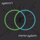 N+X/System 7, Mirror System