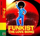 THE LOVE SONG/FUNKIST