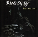 baer my cross/Rio&Syuga