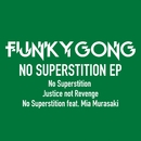 NO SUPERSTITION EP/Funky Gong