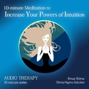 10-minute Meditation to Increase Your Powers of Intuition/志麻絹依
