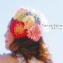 Twice Born/恍多