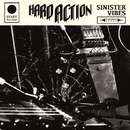 Sinister Vibes/HARD ACTION
