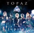 TOPAZ [通常盤]/Jupiter