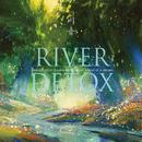 #聖域を流れる川 #1/fゆらぎ #浄化作用 #安眠効果 ~ RIVER DETOX(リバーデトックス)/VAGALLY VAKANS