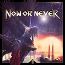 II/NOW OR NEVER
